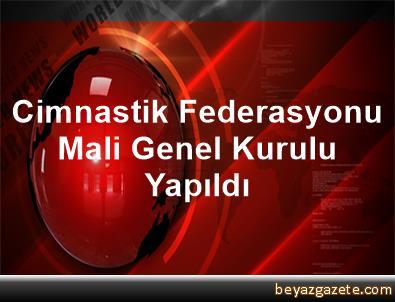 Cimnastik Federasyonu Mali Genel Kurulu Yapıldı