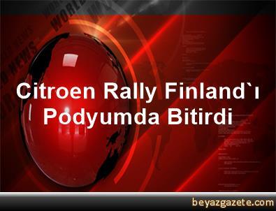 Citroen, Rally Finland'ı Podyumda Bitirdi
