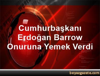 Cumhurbaşkanı Erdoğan, Barrow Onuruna Yemek Verdi