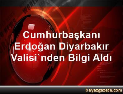 Cumhurbaşkanı Erdoğan Diyarbakır Valisi'nden Bilgi Aldı