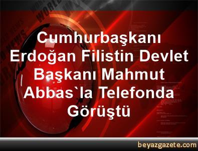 Cumhurbaşkanı Erdoğan, Filistin Devlet Başkanı Mahmut Abbas'la Telefonda Görüştü