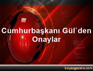 Cumhurbaşkanı Gül'den Onaylar