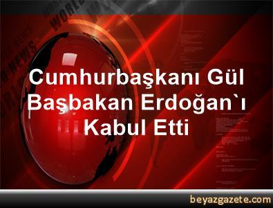 Cumhurbaşkanı Gül, Başbakan Erdoğan'ı Kabul Etti