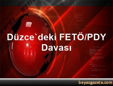 Düzce'deki FETÖ/PDY Davası