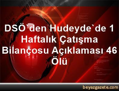 DSÖ'den Hudeyde'de 1 Haftalık Çatışma Bilançosu Açıklaması 46 Ölü