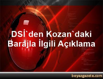 DSİ'den Kozan'daki Barajla İlgili Açıklama