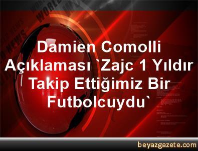 Damien Comolli Açıklaması 'Zajc 1 Yıldır Takip Ettiğimiz Bir Futbolcuydu'