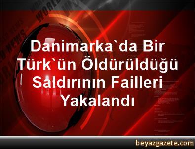 Danimarka'da Bir Türk'ün Öldürüldüğü Saldırının Failleri Yakalandı