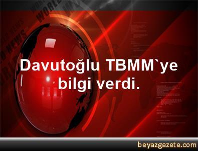 Davutoğlu TBMM'ye bilgi verdi.