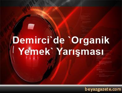 Demirci'de 'Organik Yemek' Yarışması