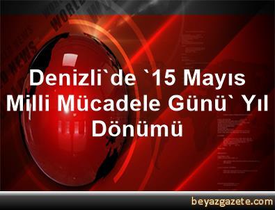 Denizli'de '15 Mayıs Milli Mücadele Günü' Yıl Dönümü