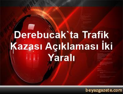 Derebucak'ta Trafik Kazası Açıklaması İki Yaralı