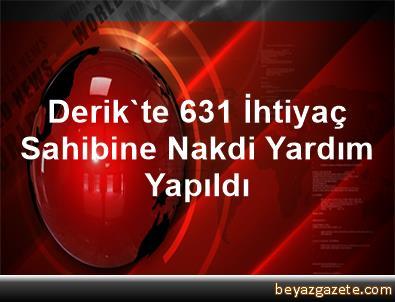 Derik'te 631 İhtiyaç Sahibine Nakdi Yardım Yapıldı