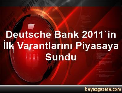 Deutsche Bank 2011'in İlk Varantlarını Piyasaya Sundu