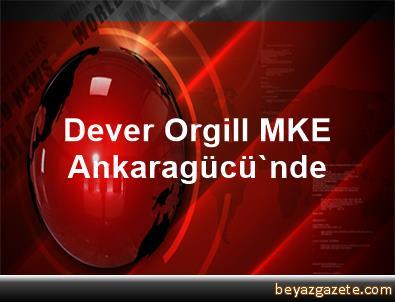 Dever Orgill MKE Ankaragücü'nde