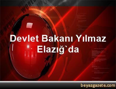 Devlet Bakanı Yılmaz Elazığ'da