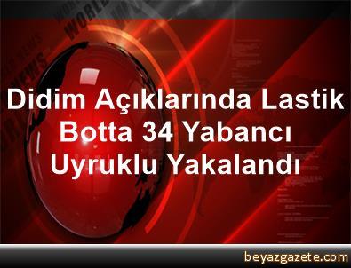 Didim Açıklarında Lastik Botta 34 Yabancı Uyruklu Yakalandı
