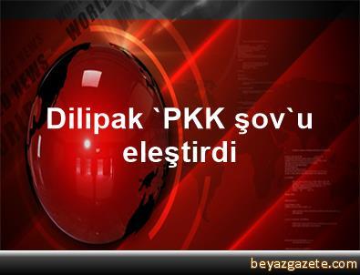 Dilipak, 'PKK şov'u eleştirdi