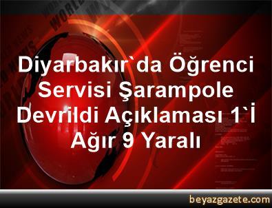 Diyarbakır'da Öğrenci Servisi Şarampole Devrildi Açıklaması 1'İ Ağır 9 Yaralı