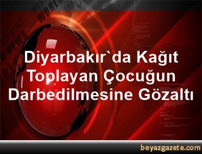 Diyarbakır'da Kağıt Toplayan Çocuğun Darbedilmesine Gözaltı
