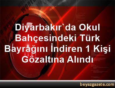 Diyarbakır'da Okul Bahçesindeki Türk Bayrağını İndiren 1 Kişi Gözaltına Alındı