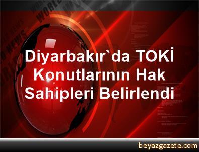 Diyarbakır'da TOKİ Konutlarının Hak Sahipleri Belirlendi