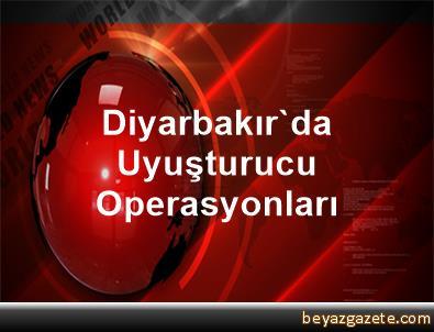 Diyarbakır'da Uyuşturucu Operasyonları