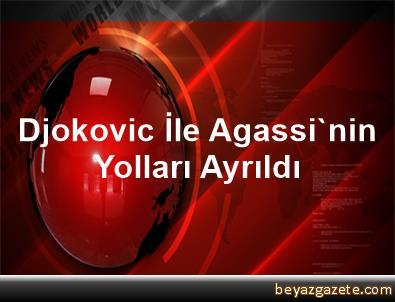 Djokovic İle Agassi'nin Yolları Ayrıldı
