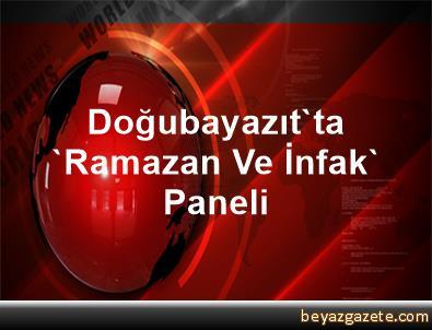 Doğubayazıt'ta 'Ramazan Ve İnfak' Paneli