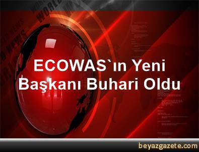 ECOWAS'ın Yeni Başkanı Buhari Oldu