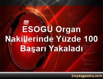 ESOGÜ Organ Nakillerinde Yüzde 100 Başarı Yakaladı