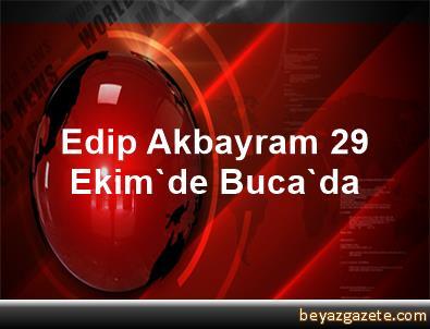 Edip Akbayram 29 Ekim'de Buca'da