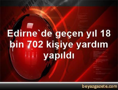 Edirne'de geçen yıl 18 bin 702 kişiye yardım yapıldı