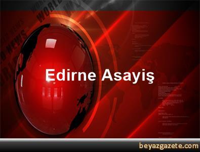 Edirne Asayiş