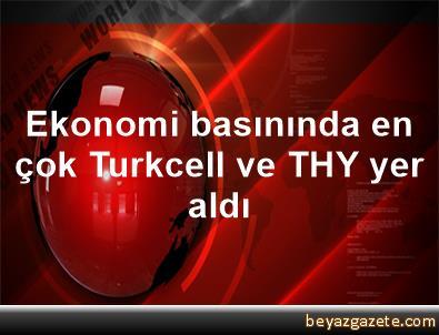 Ekonomi basınında en çok Turkcell ve THY yer aldı