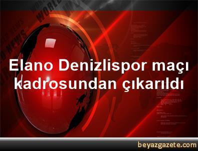 Elano, Denizlispor maçı kadrosundan çıkarıldı