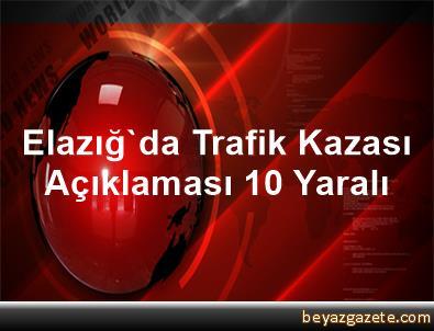 Elazığ'da Trafik Kazası Açıklaması 10 Yaralı
