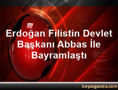 Erdoğan, Filistin Devlet Başkanı Abbas İle Bayramlaştı