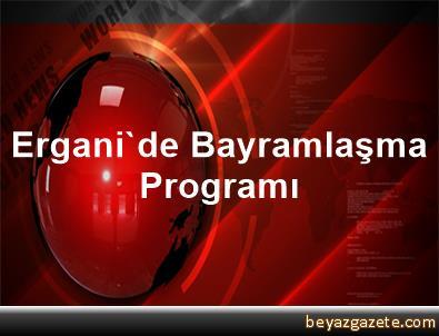 Ergani'de Bayramlaşma Programı