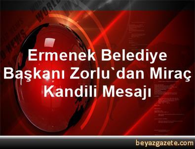 Ermenek Belediye Başkanı Zorlu'dan Miraç Kandili Mesajı