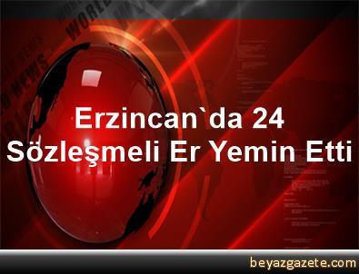 Erzincan'da 24 Sözleşmeli Er Yemin Etti