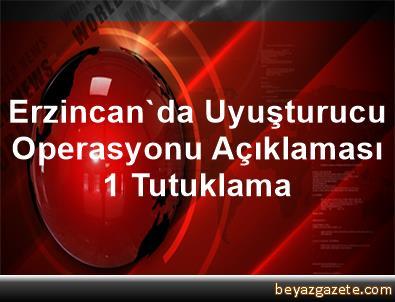 Erzincan'da Uyuşturucu Operasyonu Açıklaması 1 Tutuklama