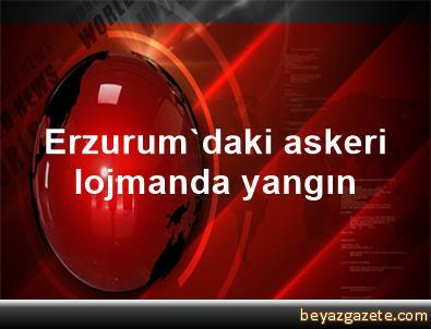 Erzurum'daki askeri lojmanda yangın