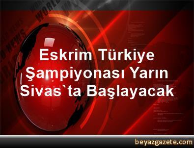 Eskrim Türkiye Şampiyonası, Yarın Sivas'ta Başlayacak
