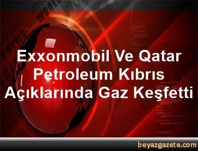 Exxonmobil Ve Qatar Petroleum Kıbrıs Açıklarında Gaz Keşfetti