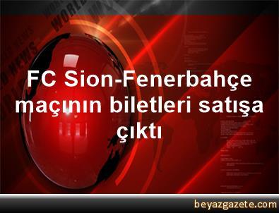 FC Sion-Fenerbahçe maçının biletleri satışa çıktı