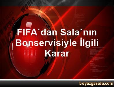 FIFA'dan Sala'nın Bonservisiyle İlgili Karar