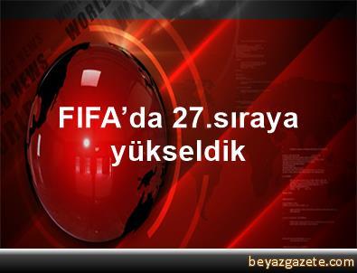 FIFA'da 27.sıraya yükseldik