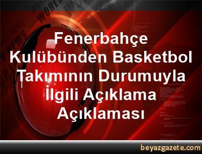 Fenerbahçe Kulübünden Basketbol Takımının Durumuyla İlgili Açıklama Açıklaması