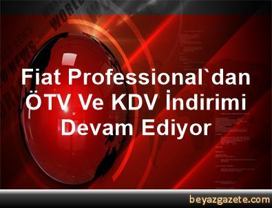 Fiat Professional'dan ÖTV Ve KDV İndirimi Devam Ediyor